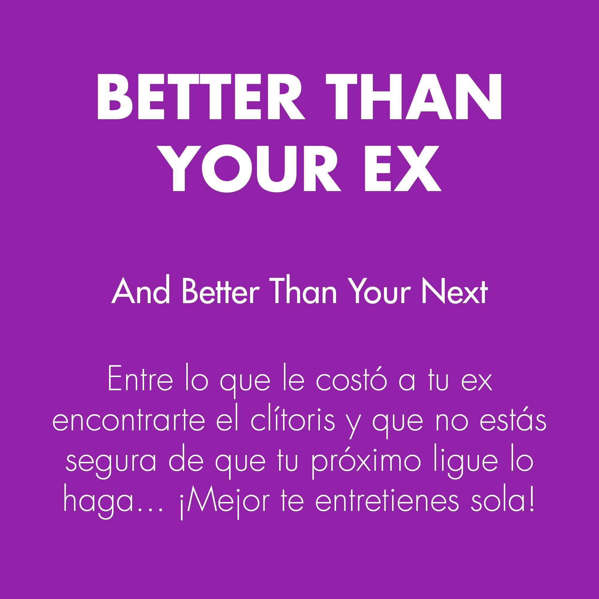 0336_BETTER-THAN-YOUR-EX_3. Jpg